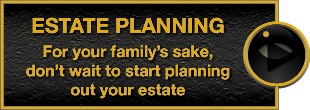 Estate Planning | For your family's sake, don't wait to start planning out your estate