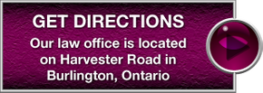 Get Directions | Our law office is located on Harvester Road in Burlington, Ontario