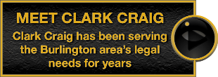 Meet Clark Craig | Clark Craig has been serving the Burlington area's legal needs for years